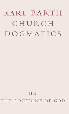 Church Dogmatics: The Doctrine of God v.2 (Hardback)