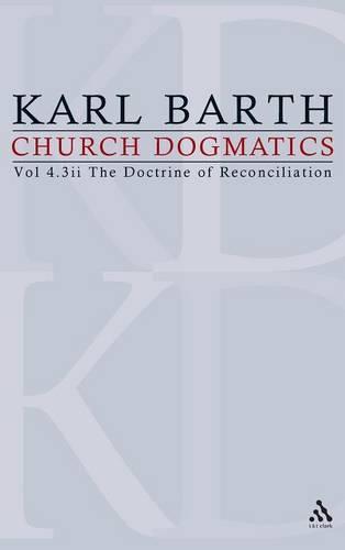 Church Dogmatics: The Doctrine of Reconciliation v.4 (Hardback)