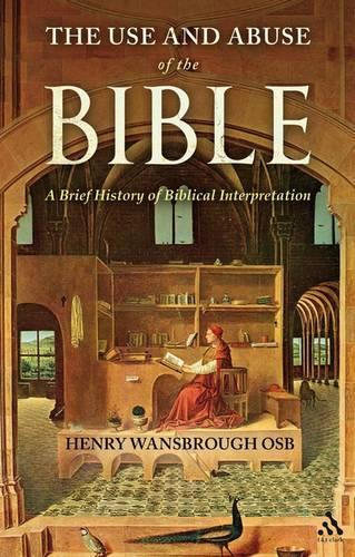 The Use and Abuse of the Bible: A Brief History of Biblical Interpretation (Paperback)
