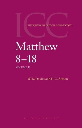 Matthew 8-18: A Commentary - International Critical Commentary (Hardback)