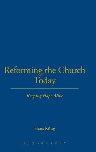 Reforming the Church Today: Keeping Hope Alive (Hardback)