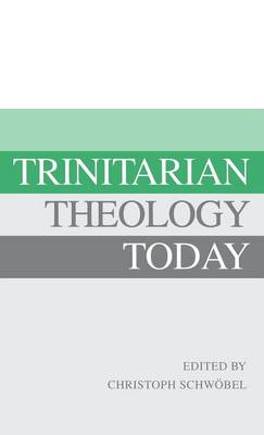 Trinitarian Theology Today: Essays on Divine Being and Act (Hardback)