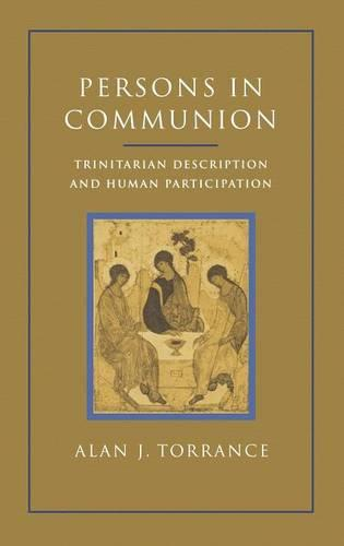 Persons in Communion: Essay on Trinitarian Description and Human Participation (Hardback)