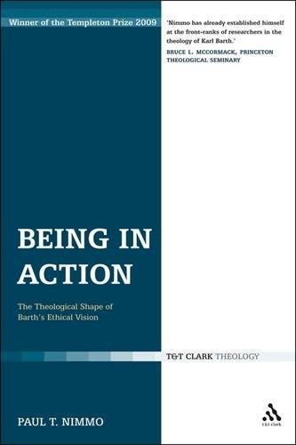 Being in Action: the Theological Shape of Barth's Ethical Vision (Paperback)