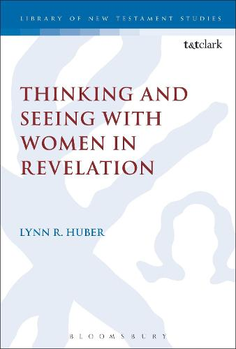 Thinking and Seeing with Women in Revelation - Playing the Texts (Hardback)