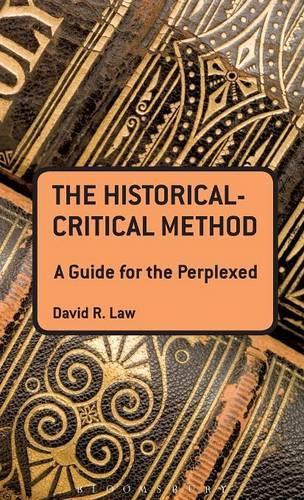 Historical Critical Method: A Guide for the Perplexed - Guides for the Perplexed (Hardback)