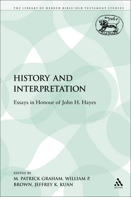 History and Interpretation: Essays in Honour of John H. Hayes - Library of Hebrew Bible/Old Testament Studies 173 (Paperback)