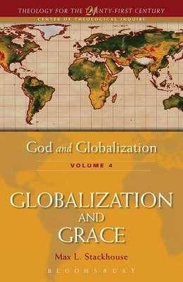 God and Globalization: Globalization and Grace v. 4 (Paperback)