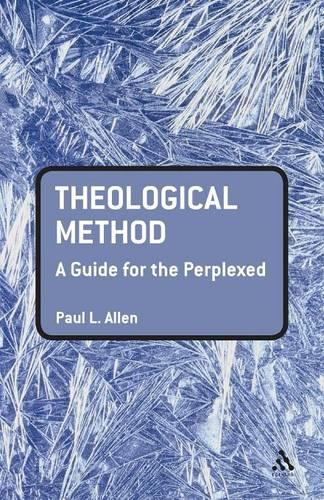 Theological Method: A Guide for the Perplexed - Guides for the Perplexed (Paperback)
