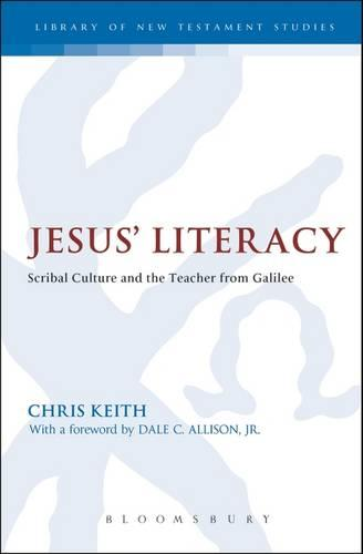 Jesus' Literacy: Education and the Teacher from Galilee - The Library of New Testament Studies 413 (Hardback)