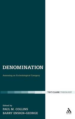 Denomination: Assessing an Ecclesiological Category - Ecclesiological Investigations (Hardback)