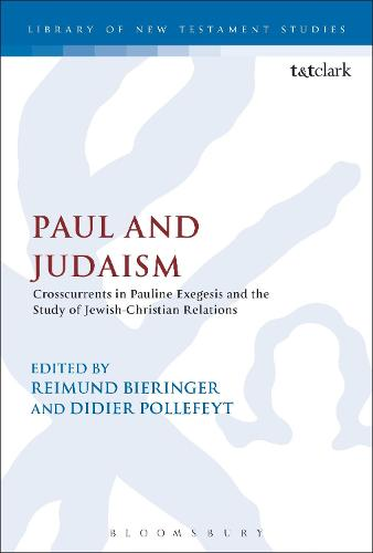 Paul and Judaism: Crosscurrents in Pauline Exegesis and the Study of Jewish-Christian Relations - International Studies in Christian Origins (Paperback)