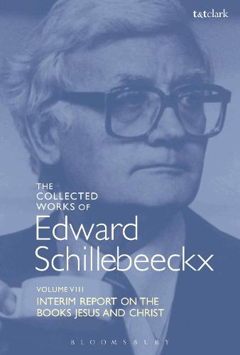 "The Collected Works of Edward Schillebeeckx Volume 8: Interim Report on the Books ""Jesus"" and ""Christ"" - Edward Schillebeeckx Collected Works (Hardback)"