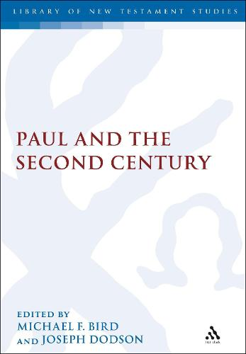 Paul and the Second Century - The Library of New Testament Studies 412 (Hardback)