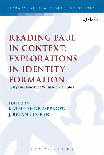 Reading Paul in Context: Explorations in Identity Formation: Essays in Honour of William S. Campbell - The Library of New Testament Studies (Paperback)