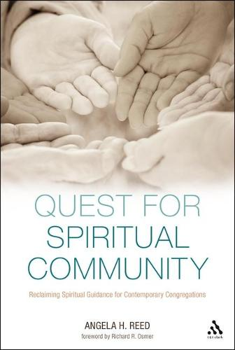 Quest for Spiritual Community: Reclaiming Spiritual Guidance for Contemporary Congregations (Hardback)