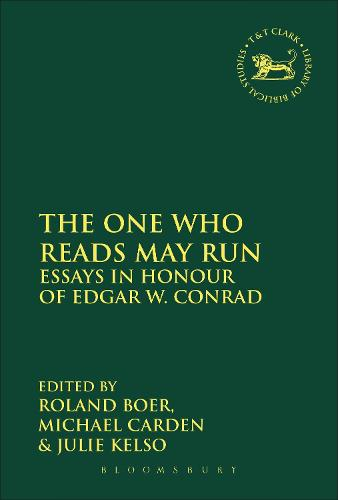 The One Who Reads May Run: Essays in Honour of Edgar W. Conrad - The Library of Hebrew Bible/Old Testament Studies (Paperback)