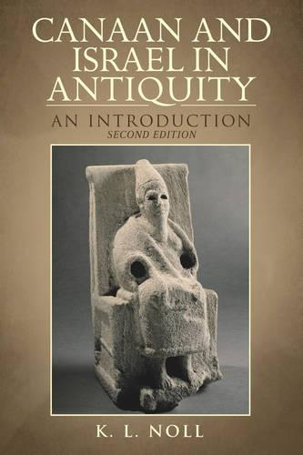 Canaan and Israel in Antiquity: a Textbook on History and Religion (Paperback)