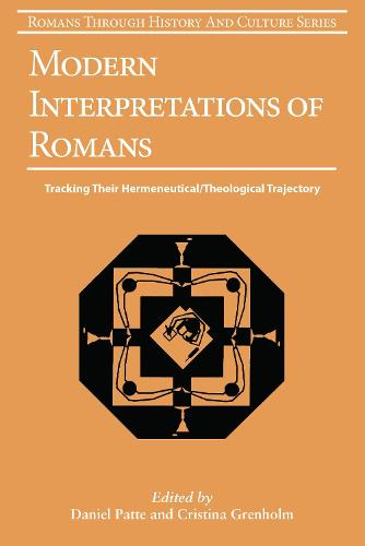 Modern Interpretations of Romans: Tracking Their Hermeneutical/Theological Trajectory - Romans Through History and Culture No. 10 (Paperback)