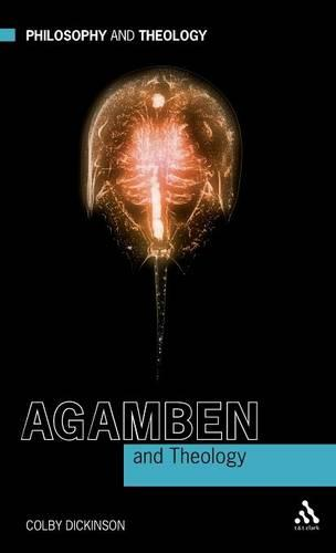Agamben and Theology - Philosophy and Theology (Hardback)