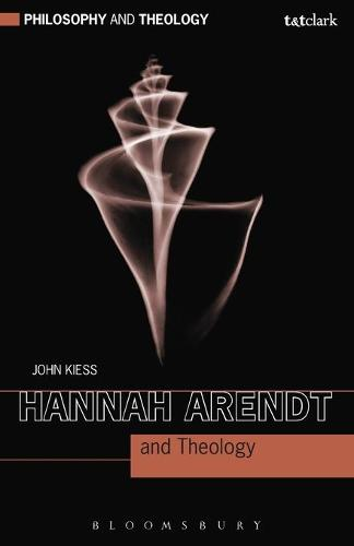 Hannah Arendt and Theology - Philosophy and Theology (Paperback)