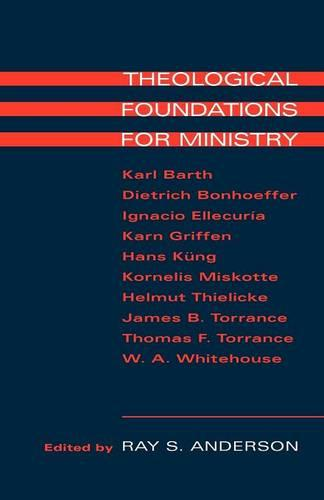 Theological Foundations for Ministry (Paperback)