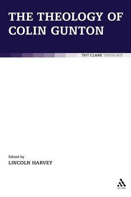 The Theology of Colin Gunton (Paperback)