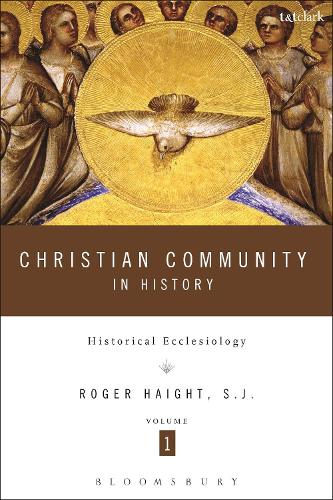 Christian Community in History Volume 1: Historical Ecclesiology (Paperback)