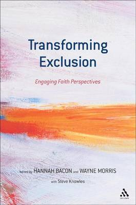 Transforming Exclusion: Engaging with Faith Perspectives (Hardback)