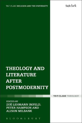 Theology and Literature after Postmodernity - Religion and the University (Hardback)