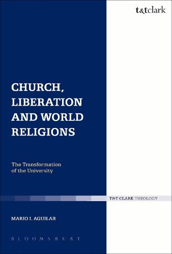 Church, Liberation and World Religions - Ecclesiological Investigations (Paperback)