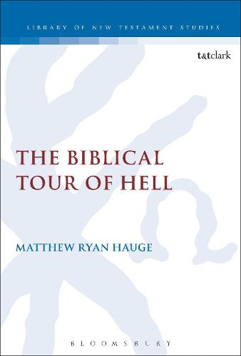 The Biblical Tour of Hell - The Library of New Testament Studies (Hardback)