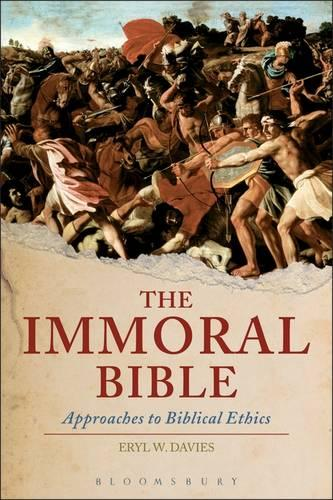 The Immoral Bible: Approaches to Old Testament Ethics (Hardback)