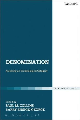 Denomination: Assessing an Ecclesiological Category - Ecclesiological Investigations (Paperback)
