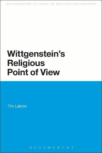 Wittgenstein's Religious Point of View - Continuum Studies in British Philosophy (Paperback)