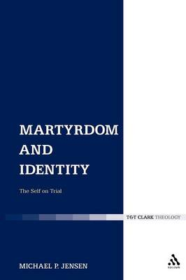 Martyrdom and Identity: The Self on Trial (Paperback)