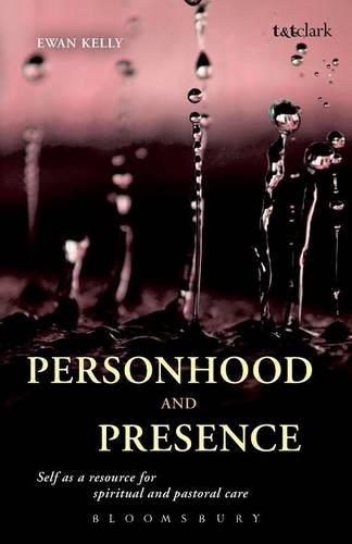 Personhood and Presence: Self as a Resource for Spiritual and Pastoral Care (Paperback)