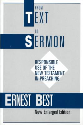 From Text to Sermon: Responsible Use of the New Testament in Preaching (Paperback)