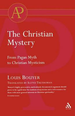 The Christian Mystery: From Pagan Myth to Christian Mysticism (Paperback)