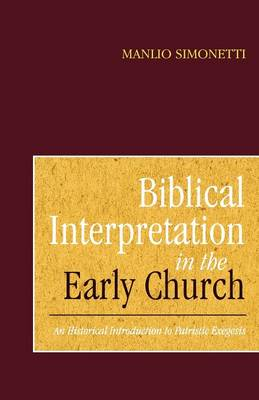 Biblical Interpretation in the Early Church: An Historical Introduction to Patristic Exegesis (Paperback)