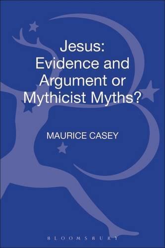 Jesus: Evidence and Argument or Mythicist Myths? (Paperback)