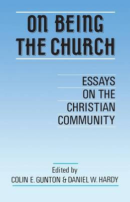 On Being the Church: Essays on the Christian Community (Paperback)