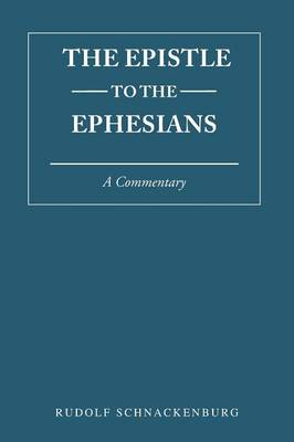 The Epistle to the Ephesians: A Commentary (Paperback)