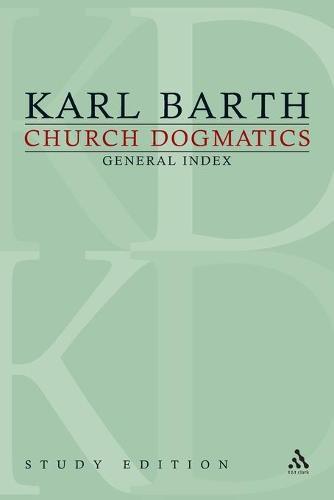 Church Dogmatics Study Edition General Index - Church Dogmatics 1 (Paperback)