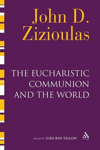 The Eucharistic Communion and the World (Paperback)