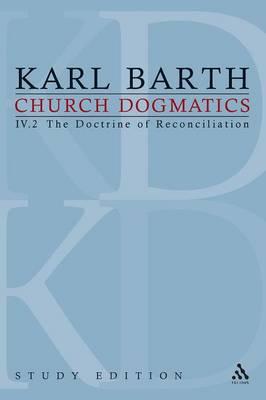 Church Dogmatics Study Edition 26: The Doctrine of Reconciliation IV.2 a 67-68 - Church Dogmatics 26 (Paperback)