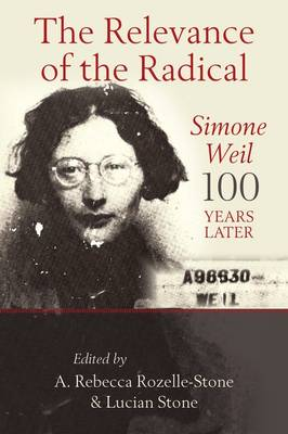 The Relevance of the Radical: Simone Weil 100 Years Later (Paperback)