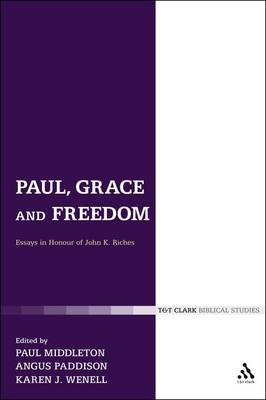 Paul, Grace and Freedom: Essays in Honour of John K. Riches (Paperback)