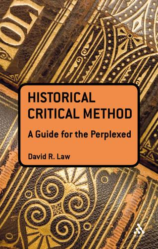 Historical Critical Method: A Guide for the Perplexed - Guides for the Perplexed (Paperback)