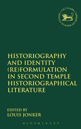 Historiography and Identity (Re)formulation in Second Temple Historiographical Literature (Hardback)